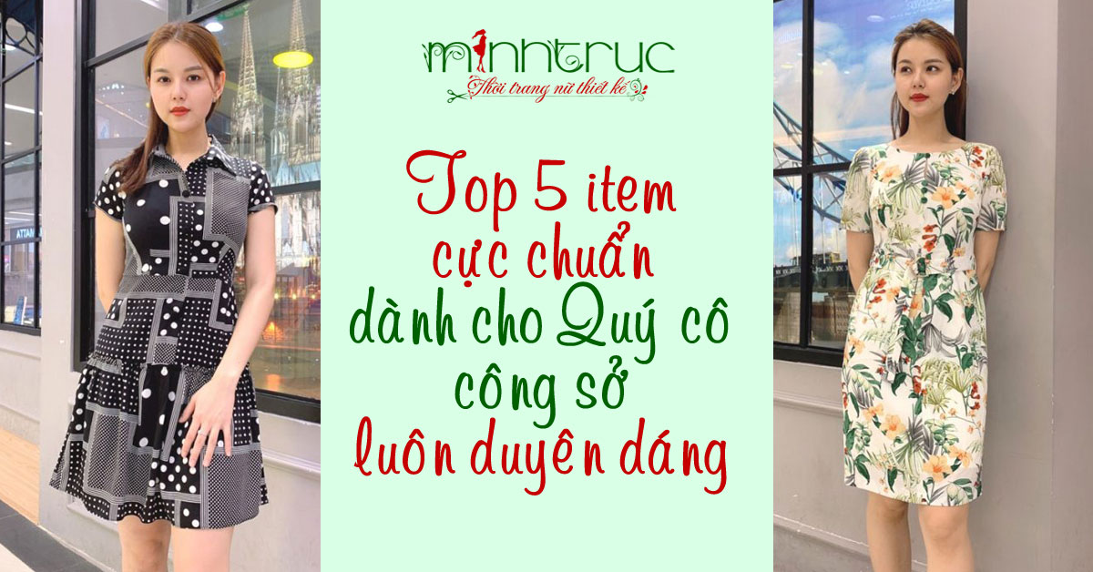 Top 5 item cực chuẩn dành cho các Quý cô công sở luôn duyên dáng
