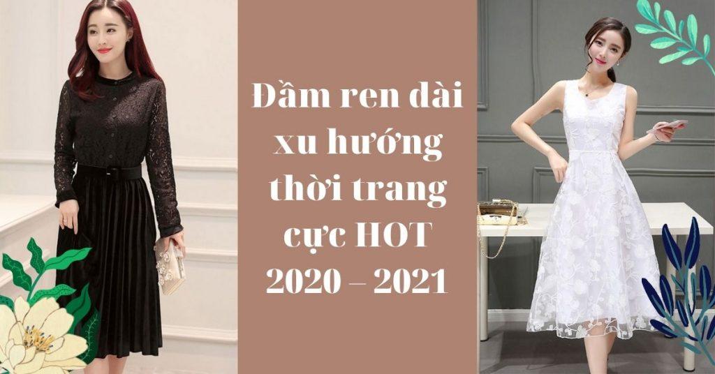 Đầm ren dài đẹp xu hướng thời trang cực HOT 2020 – 2021
